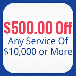 $500.00 Off - Any Service Of $10,000 or More